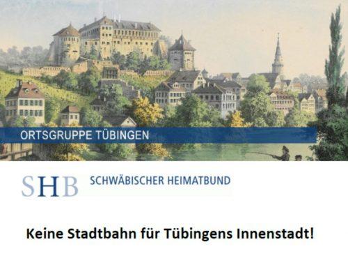 Keine Stadtbahn für Tübingens Innenstadt! Eine kritische Stellungnahme der Ortsgruppe Tübingen im Schwäbischen Heimatbund